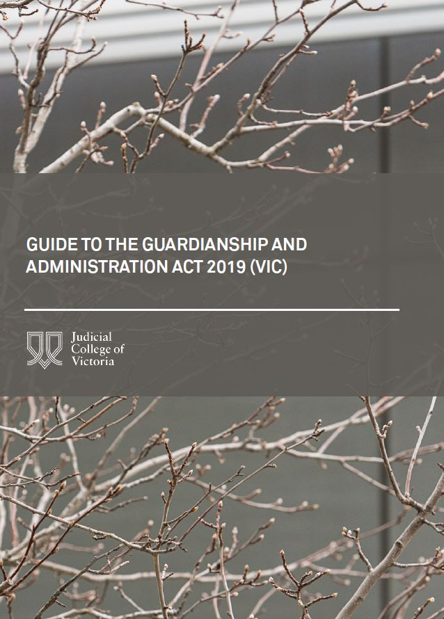 Guide to the Guardianship and Administration Act 2019 (Vic)